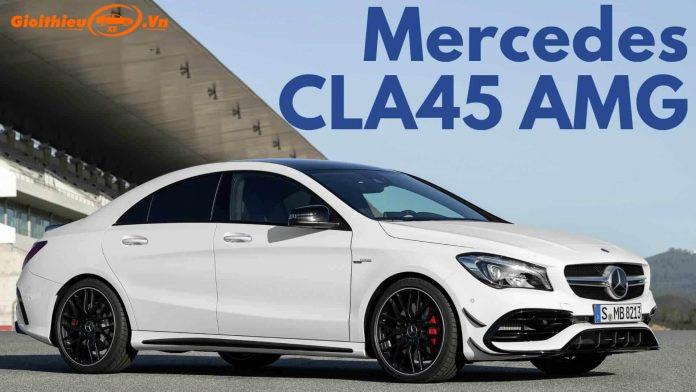Đánh giá xe Đánh giá xe Mercedes CLA 45 AMG 2020, kèm giá bán tháng 07/2020